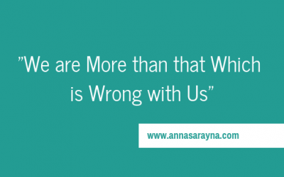 We are More than that Which is Wrong with Us